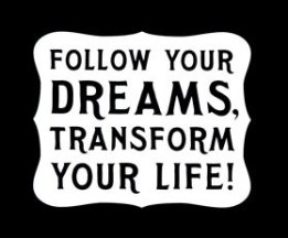 Follow-Your-Dreams-Transform-Your-Life-Posters